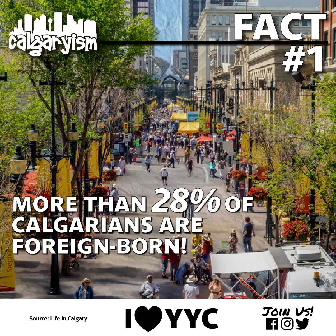Diversity in Calgary - 28% of Calgarians are foreign-born